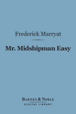 Mr. Midshipman Easy (Barnes & Noble Digital Library)