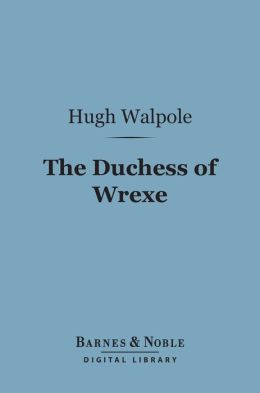 The Duchess of Wrexe (Barnes & Noble Digital Library)