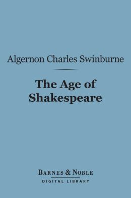The Age of Shakespeare (Barnes & Noble Digital Library)