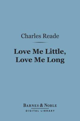 Love Me Little, Love Me Long (Barnes & Noble Digital Library)