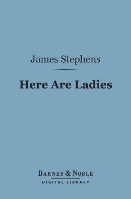 Here Are Ladies (Barnes & Noble Digital Library)