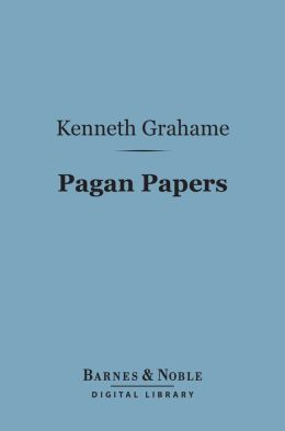 Pagan Papers (Barnes & Noble Digital Library)