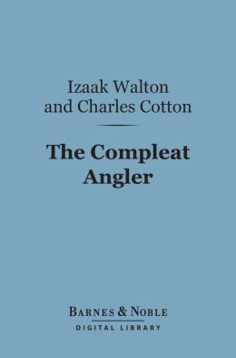 The Compleat Angler (Barnes & Noble Digital Library)