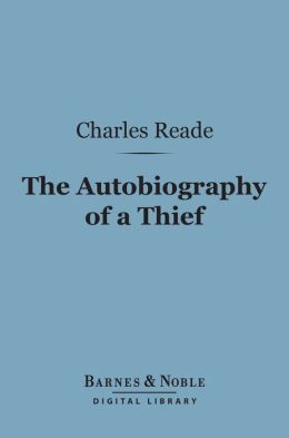 The Autobiography of a Thief (Barnes & Noble Digital Library): and Other Histories