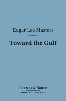 Toward the Gulf (Barnes & Noble Digital Library)