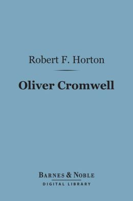 Oliver Cromwell (Barnes & Noble Digital Library): A Study in Personal Religion