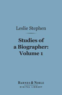Studies of a Biographer, Volume 1 (Barnes & Noble Digital Library)