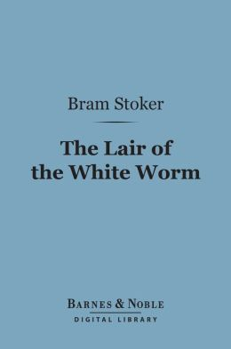 The Lair of the White Worm (Barnes & Noble Digital Library)
