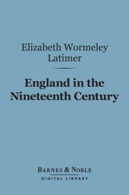 England in the Nineteenth Century (Barnes & Noble Digital Library)