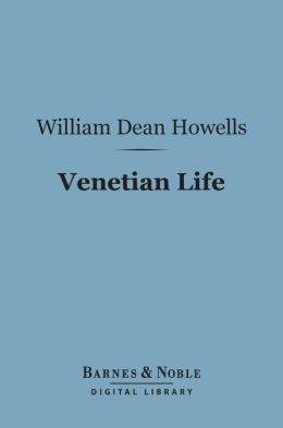 Venetian Life (Barnes & Noble Digital Library)