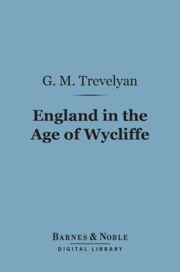 England in the Age of Wycliffe (Barnes & Noble Digital Library)