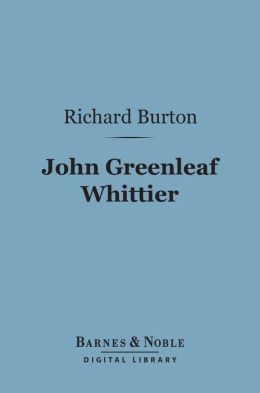 John Greenleaf Whittier (Barnes & Noble Digital Library)