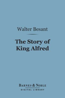 The Story of King Alfred (Barnes & Noble Digital Library)