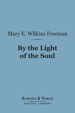 By the Light of the Soul (Barnes & Noble Digital Library)