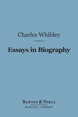 Essays in Biography (Barnes & Noble Digital Library)