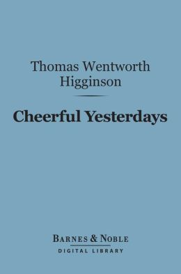 Cheerful Yesterdays (Barnes & Noble Digital Library)