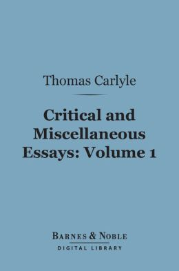 Critical and Miscellaneous Essays, Volume 1 (Barnes & Noble Digital Library)