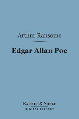 Edgar Allan Poe (Barnes & Noble Digital Library): A Critical Study