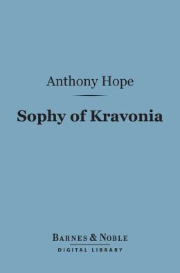 Sophy of Kravonia (Barnes & Noble Digital Library)
