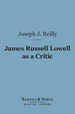 James Russell Lowell as a Critic (Barnes & Noble Digital Library)