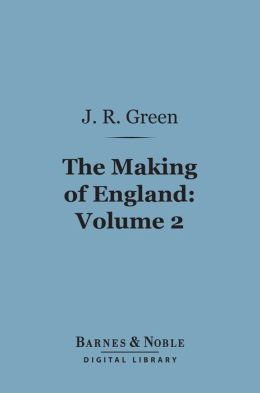The Making of England, Volume 2 (Barnes & Noble Digital Library)