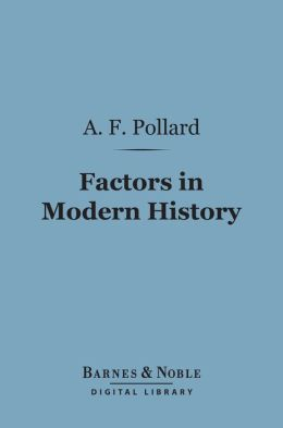 Factors in Modern History (Barnes & Noble Digital Library)