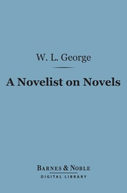A Novelist on Novels (Barnes & Noble Digital Library)