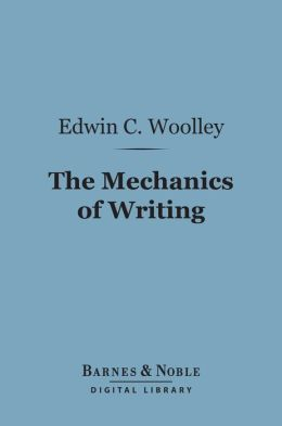 The Mechanics of Writing (Barnes & Noble Digital Library)