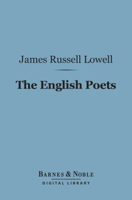 The English Poets (Barnes & Noble Digital Library): With Essays on Lessing and Rousseau