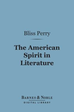 The American Spirit in Literature (Barnes & Noble Digital Library)