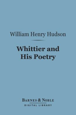 Whittier and His Poetry (Barnes & Noble Digital Library)