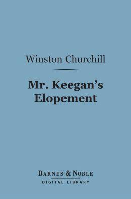 Mr. Keegan's Elopement (Barnes & Noble Digital Library)