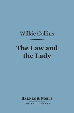 The Law and the Lady (Barnes & Noble Digital Library)