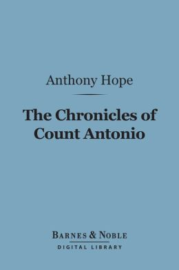 The Chronicles of Count Antonio (Barnes & Noble Digital Library)