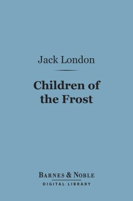 Children of the Frost (Barnes & Noble Digital Library)