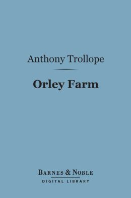 Orley Farm (Barnes & Noble Digital Library)