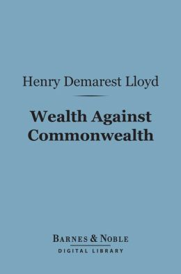 Wealth Against Commonwealth (Barnes & Noble Digital Library)