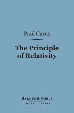 The Principle of Relativity (Barnes & Noble Digital Library): In the Light of the Philosophy of Science