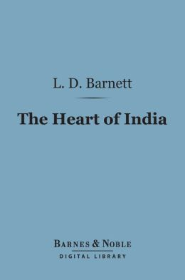 The Heart of India (Barnes & Noble Digital Library): Sketches in the History of Hindu Religion and Morals