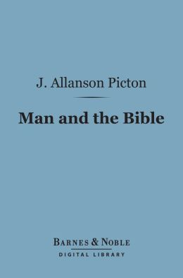 Man and the Bible (Barnes & Noble Digital Library): A Review of the Place of the Bible In Human History