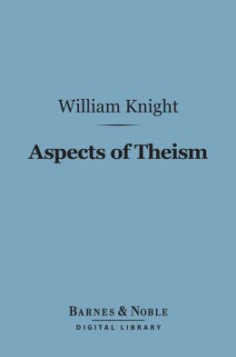 Aspects of Theism (Barnes & Noble Digital Library)