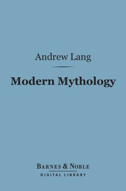 Modern Mythology (Barnes & Noble Digital Library)
