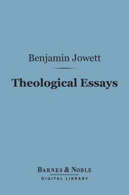Theological Essays (Barnes & Noble Digital Library)