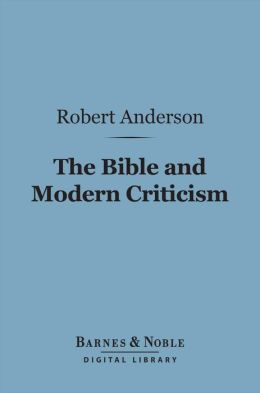 The Bible and Modern Criticism (Barnes & Noble Digital Library)