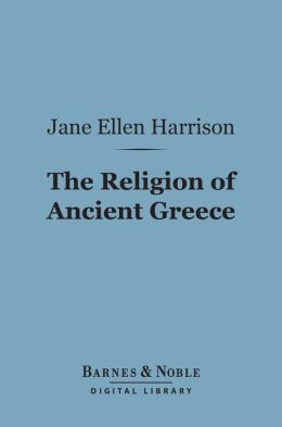The Religion of Ancient Greece (Barnes & Noble Digital Library)
