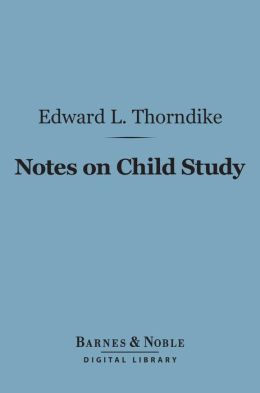 Notes on Child Study (Barnes & Noble Digital Library)