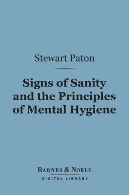Signs of Sanity and the Principles of Mental Hygiene (Barnes & Noble Digital Library)