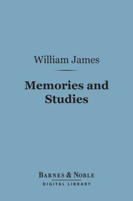 Memories and Studies (Barnes & Noble Digital Library)