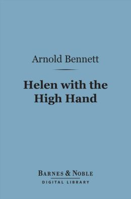 Helen with the High Hand (Barnes & Noble Digital Library)