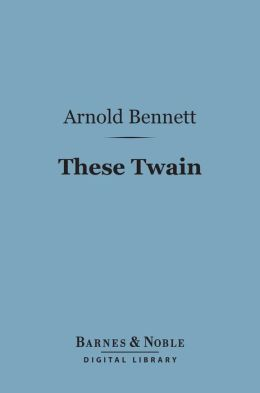 These Twain (Barnes & Noble Digital Library)